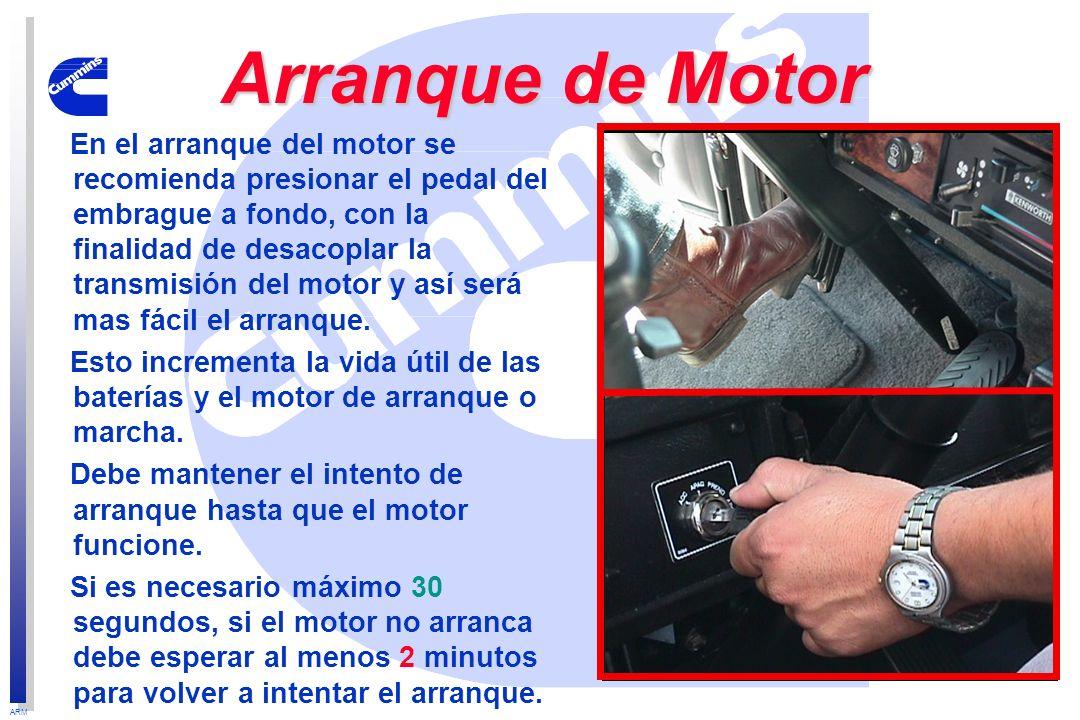 ARM En el arranque del motor se recomienda presionar el pedal del embrague a fondo, con la finalidad de desacoplar la transmisión del motor y así será