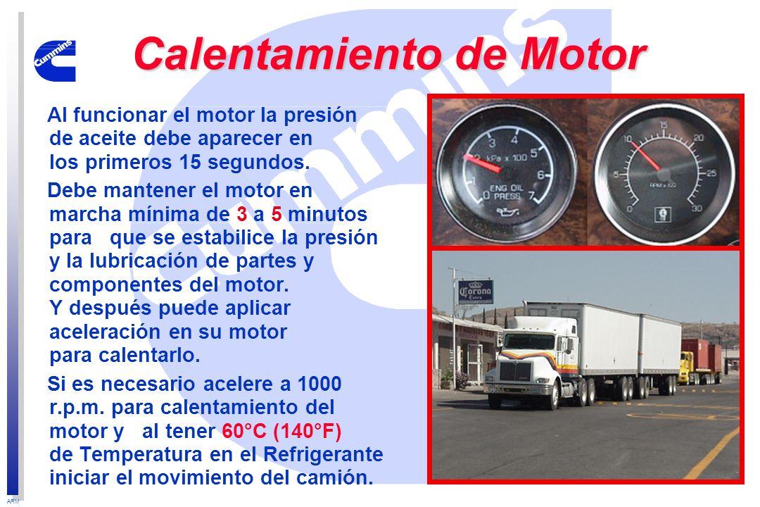 ARM Calentamiento de Motor Al funcionar el motor la presión de aceite debe aparecer en los primeros 15 segundos. Debe mantener el motor en marcha míni