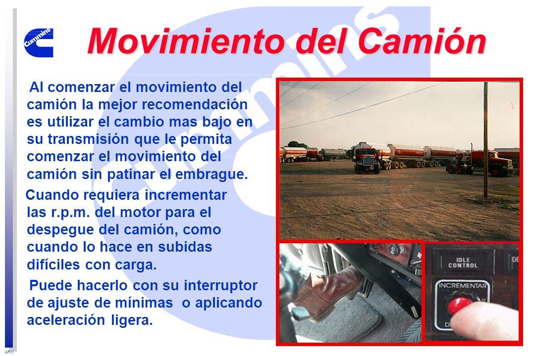 ARM Movimiento del Camión Al comenzar el movimiento del camión la mejor recomendación es utilizar el cambio mas bajo en su transmisión que le permita