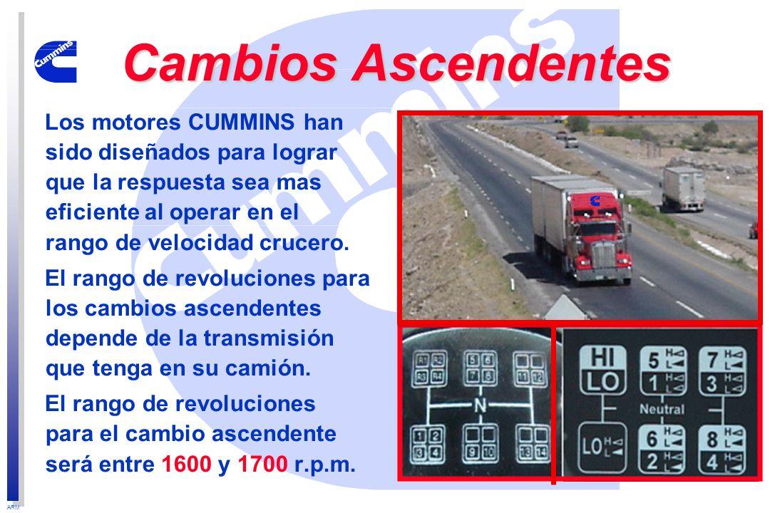 ARM Cambios Ascendentes Los motores CUMMINS han sido diseñados para lograr que la respuesta sea mas eficiente al operar en el rango de velocidad cruce