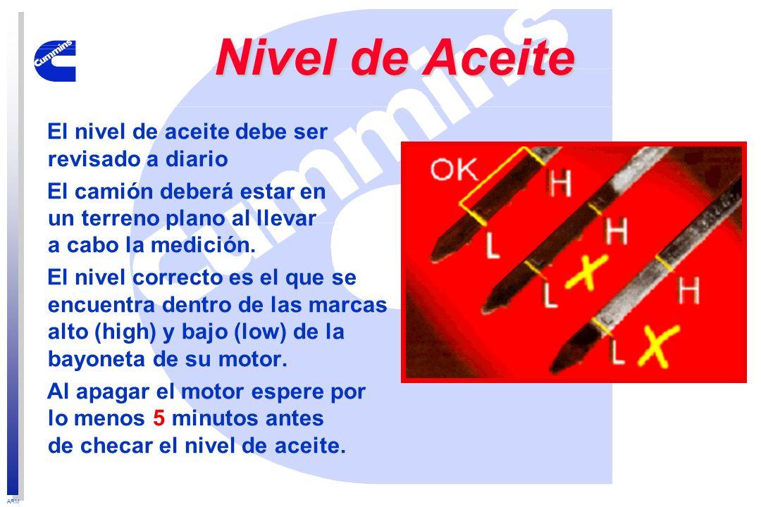 ARM Nivel de Aceite Nivel de Aceite El nivel de aceite debe ser revisado a diario El camión deberá estar en un terreno plano al llevar a cabo la medic