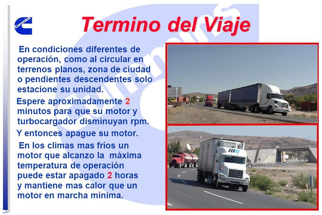 ARM Termino del Viaje En condiciones diferentes de operación, como al circular en terrenos planos, zona de ciudad o pendientes descendentes solo estac