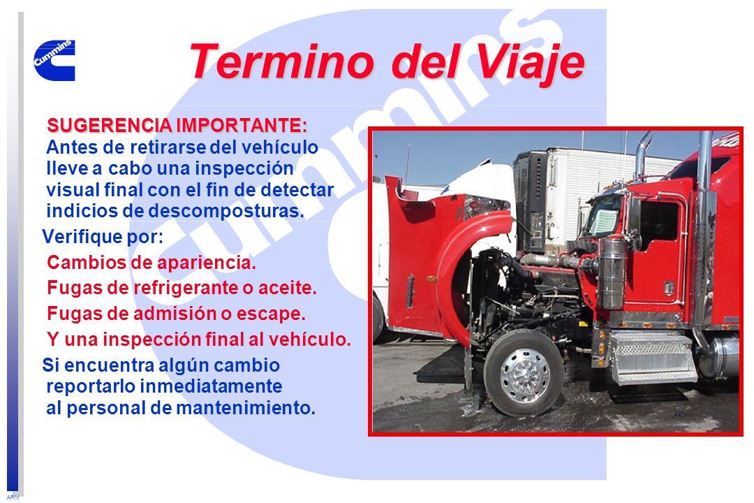 ARM Termino del Viaje SUGERENCIA IMPORTANTE: SUGERENCIA IMPORTANTE: Antes de retirarse del vehículo lleve a cabo una inspección visual final con el fi