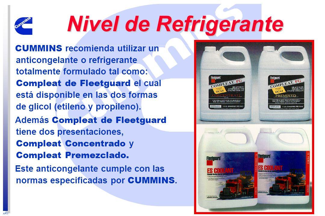 ARM Nivel de Refrigerante CUMMINS recomienda utilizar un anticongelante o refrigerante totalmente formulado tal como: Compleat de Fleetguard el cual e