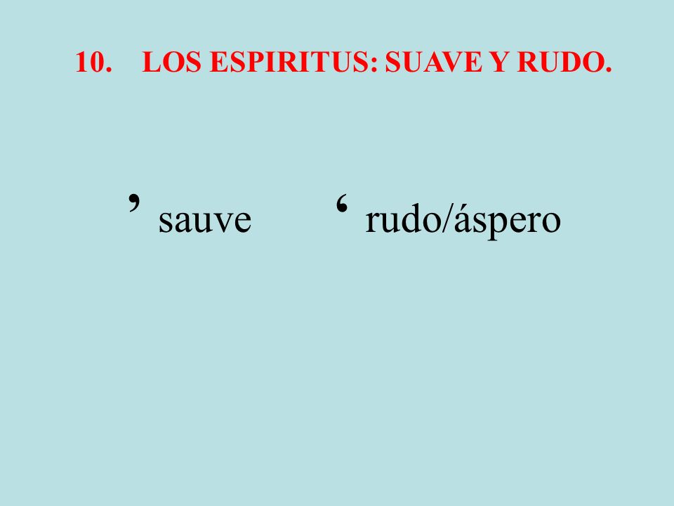 10.LOS ESPIRITUS: SUAVE Y RUDO. sauve rudo/áspero
