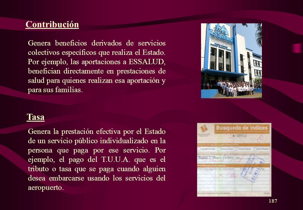 186 TRIBUTO Se conoce así a las aportaciones en dinero o en especie que el Estado, o entidades públicas designadas por ley, exigen con el objeto de ob