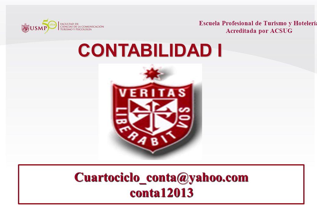 Escuela Profesional de Turismo y Hotelería Acreditada por ACSUG C.P.C. Mg. Billy R. Ríos Sánchez CONTABILIDAD I