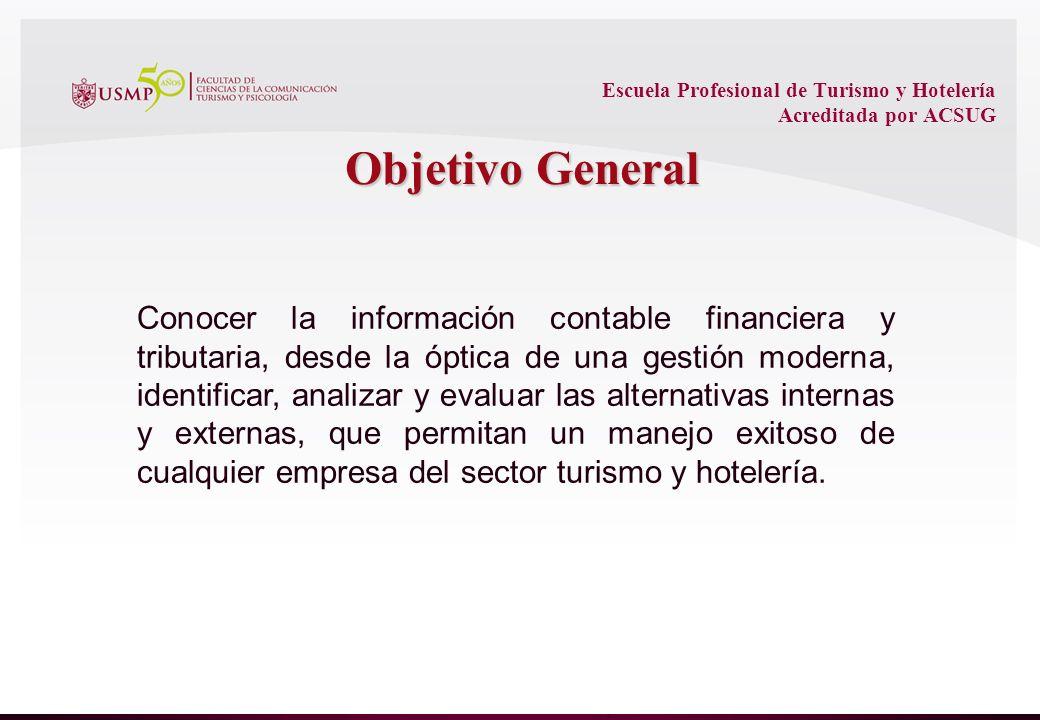 Escuela Profesional de Turismo y Hotelería Acreditada por ACSUG Estado de Situación Financiera (Balance General) Estado de Resultados (Ganancias y Pérdidas) Estado de flujo de efectivo Estado de Cambios en el Patrimonio Neto