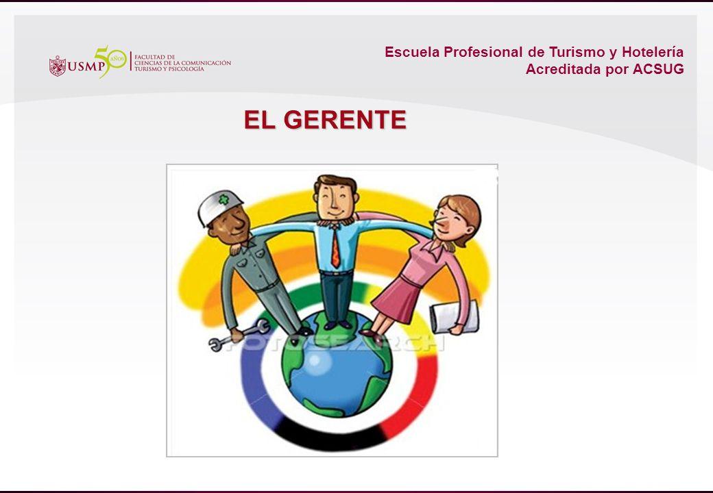 Escuela Profesional de Turismo y Hotelería Acreditada por ACSUG EL GERENTE