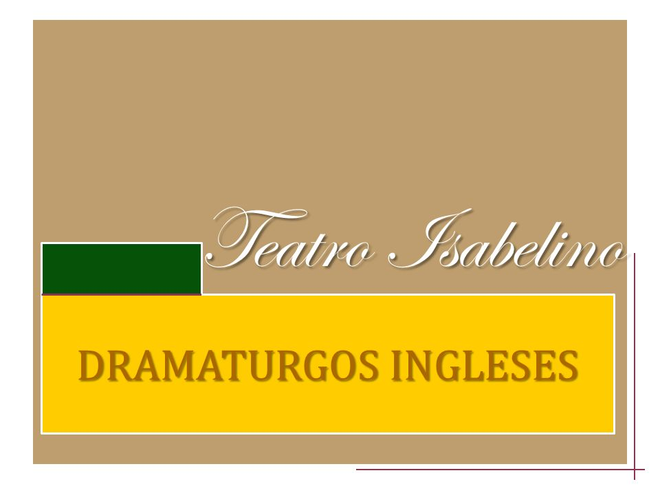 Teatro Isabelino DRAMATURGOS INGLESES