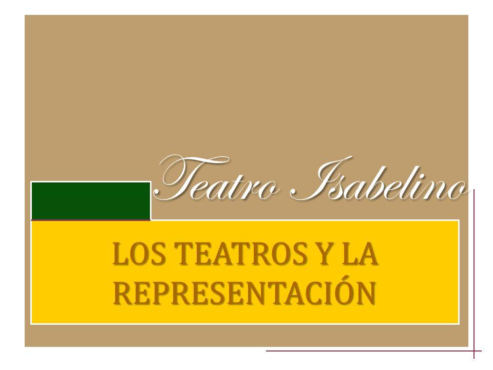 Teatro Isabelino LOS TEATROS Y LA REPRESENTACIÓN