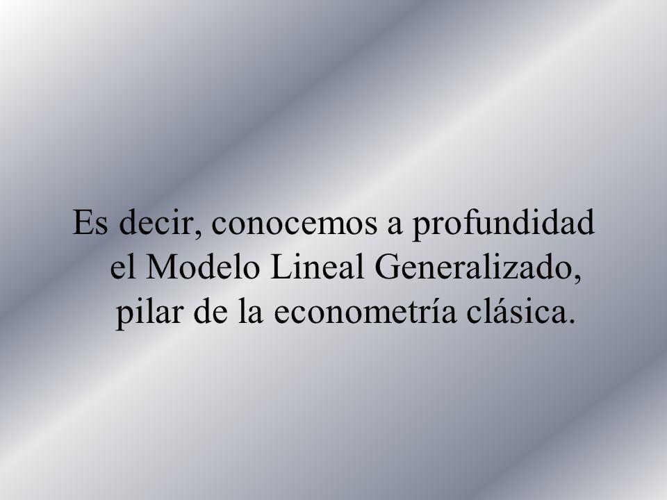 Modelo GeneralizadoEconometría I Prof. Carlos Pitta Xalapa, Ver. 27 de Junio de 2002 Y aun cuando parecía sumamente esotético en un primer momento, co