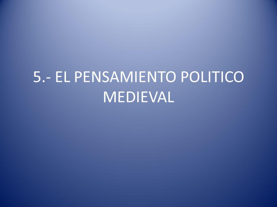 5.- EL PENSAMIENTO POLITICO MEDIEVAL