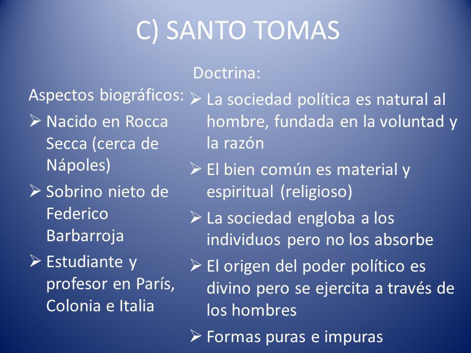 C) SANTO TOMAS Aspectos biográficos: Nacido en Rocca Secca (cerca de Nápoles) Sobrino nieto de Federico Barbarroja Estudiante y profesor en París, Col