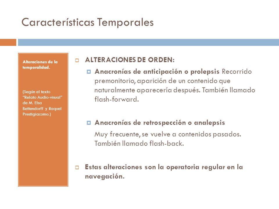 Alteraciones de la temporalidad. (Según el texto Relato Audio-visual de M. Elsa Bettendorff y Raquel Prestigiacomo.) ALTERACIONES DE ORDEN: Anacronías