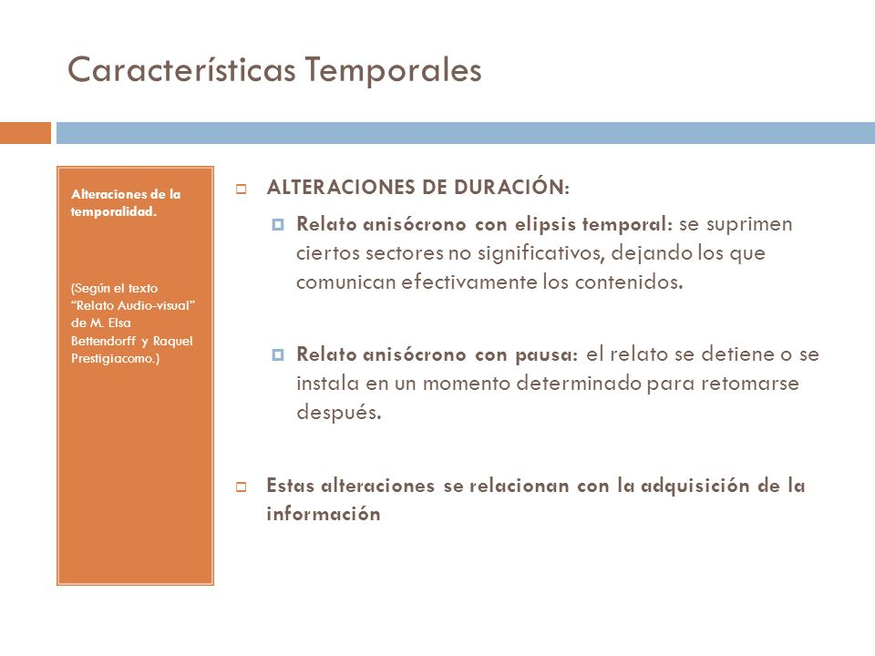 Características Temporales Alteraciones de la temporalidad.