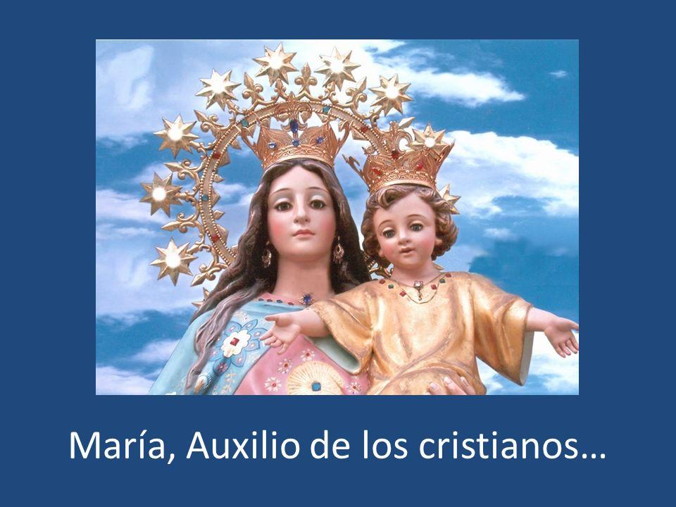 María, Auxilio de los cristianos…
