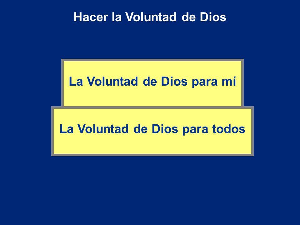 Hacer la Voluntad de Dios La Voluntad de Dios para todos La Voluntad de Dios para mí