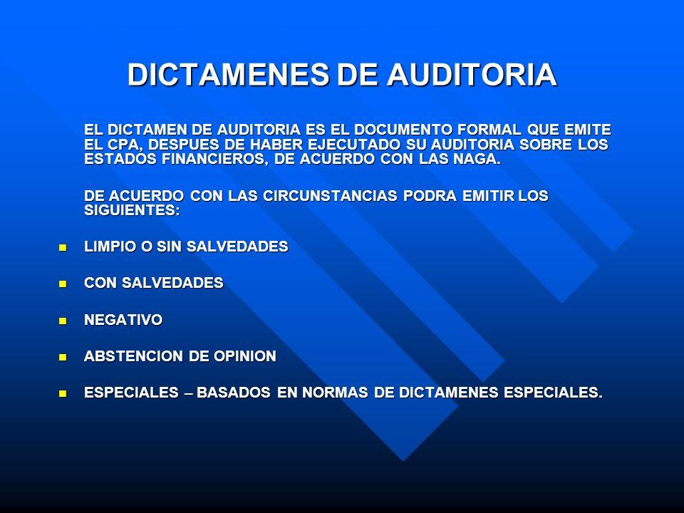 DICTAMENES DE AUDITORIA EL DICTAMEN DE AUDITORIA ES EL DOCUMENTO FORMAL QUE EMITE EL CPA, DESPUES DE HABER EJECUTADO SU AUDITORIA SOBRE LOS ESTADOS FI