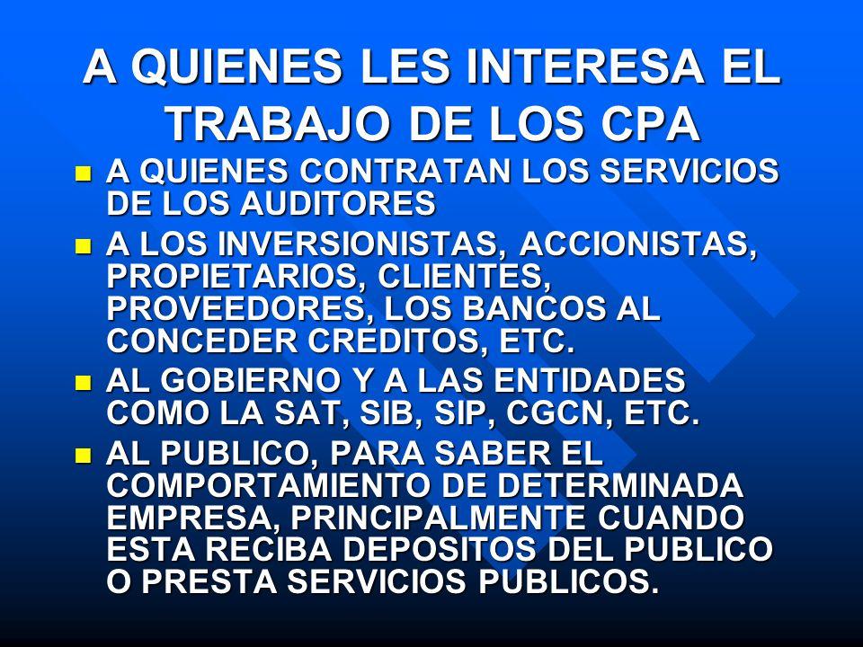 A QUIENES LES INTERESA EL TRABAJO DE LOS CPA A QUIENES CONTRATAN LOS SERVICIOS DE LOS AUDITORES A QUIENES CONTRATAN LOS SERVICIOS DE LOS AUDITORES A L