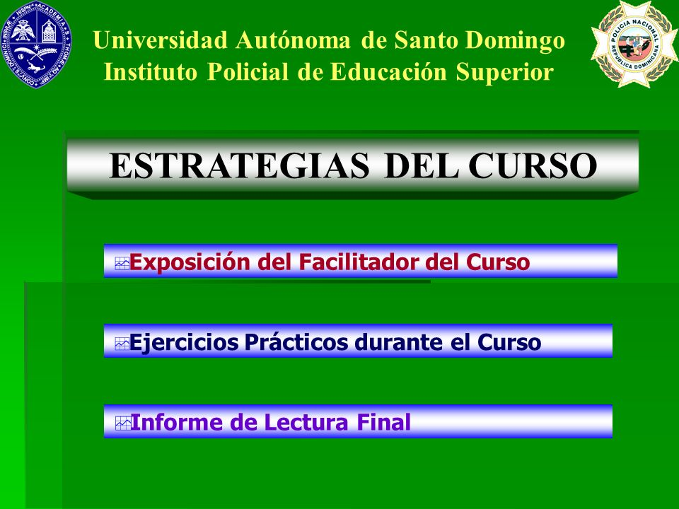 Universidad Autónoma de Santo Domingo Instituto Policial de Educación Superior