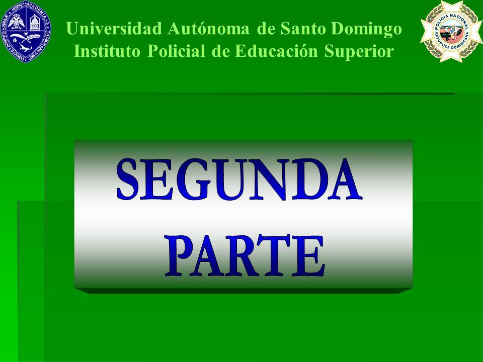 Universidad Autónoma de Santo Domingo Instituto Policial de Educación Superior