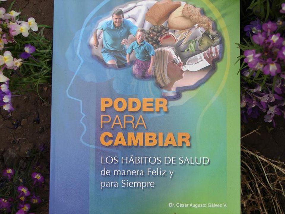 PODER PARA CAMBIAR LOS HÁBITOS DE SALUD… - Presentación basada en el Capítulo 1 del libro del mismo nombre - Por el Dr. César Augusto Gálvez PODER PAR