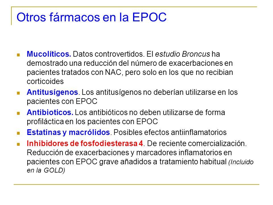 Otros fármacos en la EPOC Mucolíticos. Datos controvertidos. El estudio Broncus ha demostrado una reducción del número de exacerbaciones en pacientes