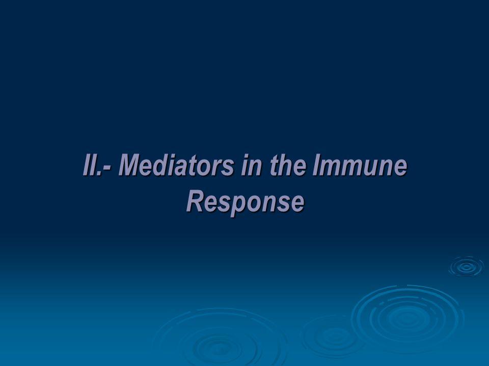 II.- Mediators in the Immune Response