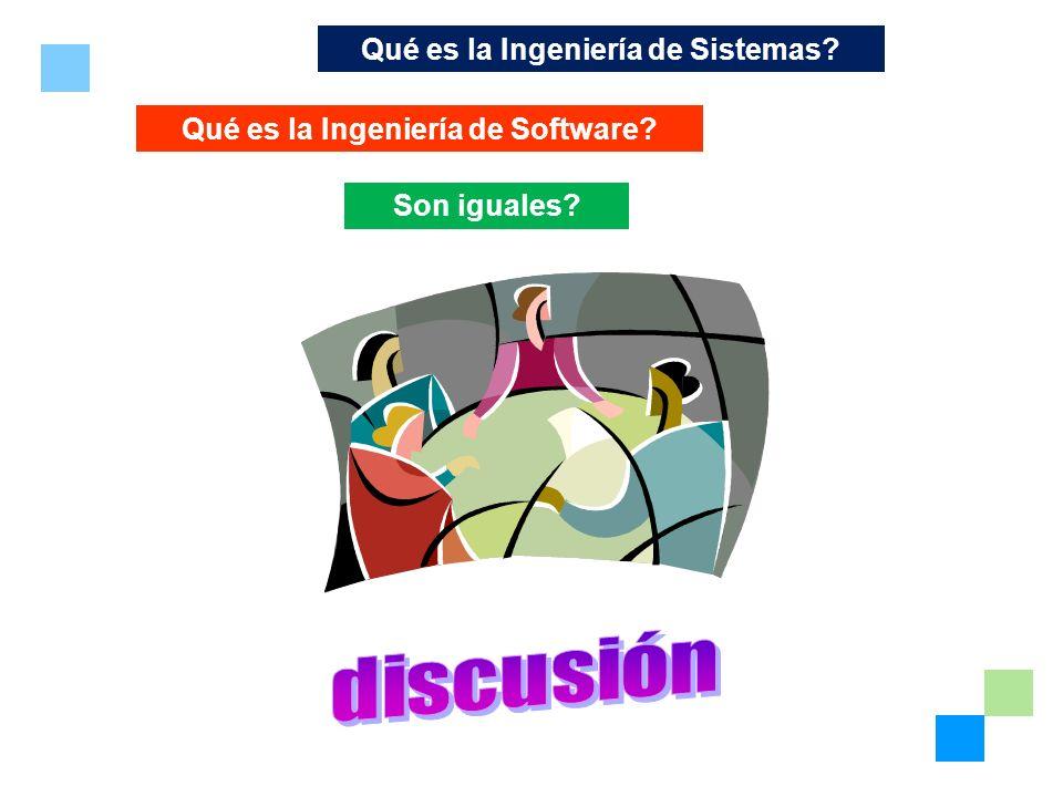 Qué es la Ingeniería de Sistemas? Qué es la Ingeniería de Software? Son iguales?