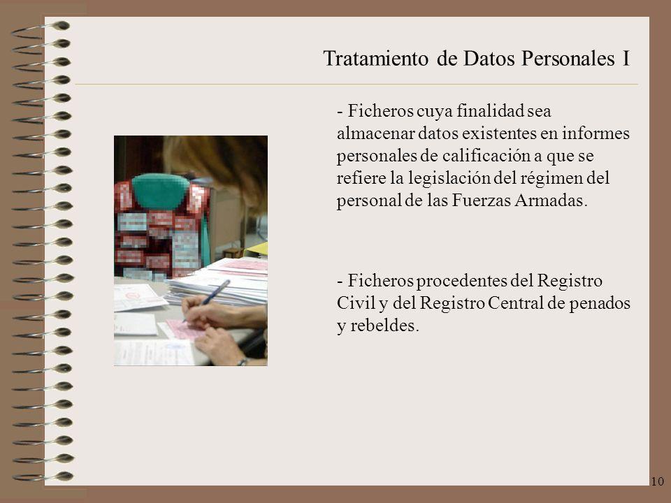 Tratamiento de Datos Personales I 10 - Ficheros cuya finalidad sea almacenar datos existentes en informes personales de calificación a que se refiere