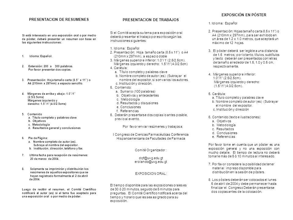PRESENTACION DE TRABAJOS Si el Comité acepta su tema para exposición oral deberá presentar el trabajo por escrito según las instrucciones siguientes: 1.