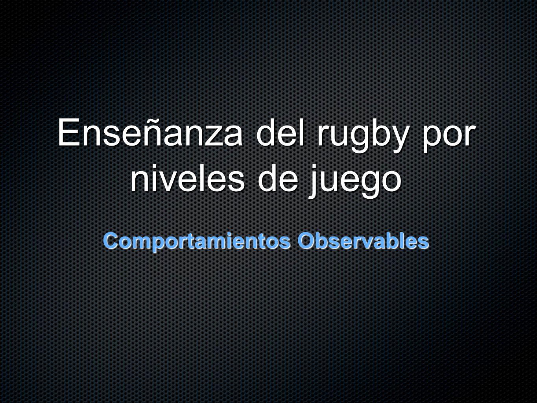 Enseñanza del rugby por niveles de juego Comportamientos Observables