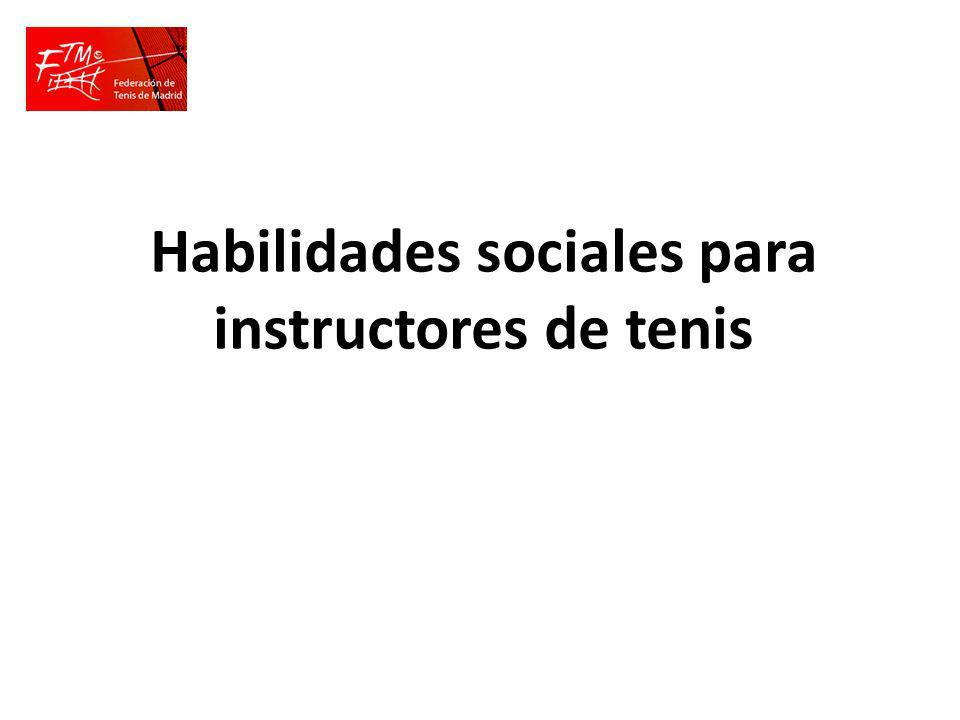 Habilidades sociales para instructores de tenis Comienzo de las clases Por ello (por que no sabe qué pautas seguir), es necesaria una previa planificación de las clases.