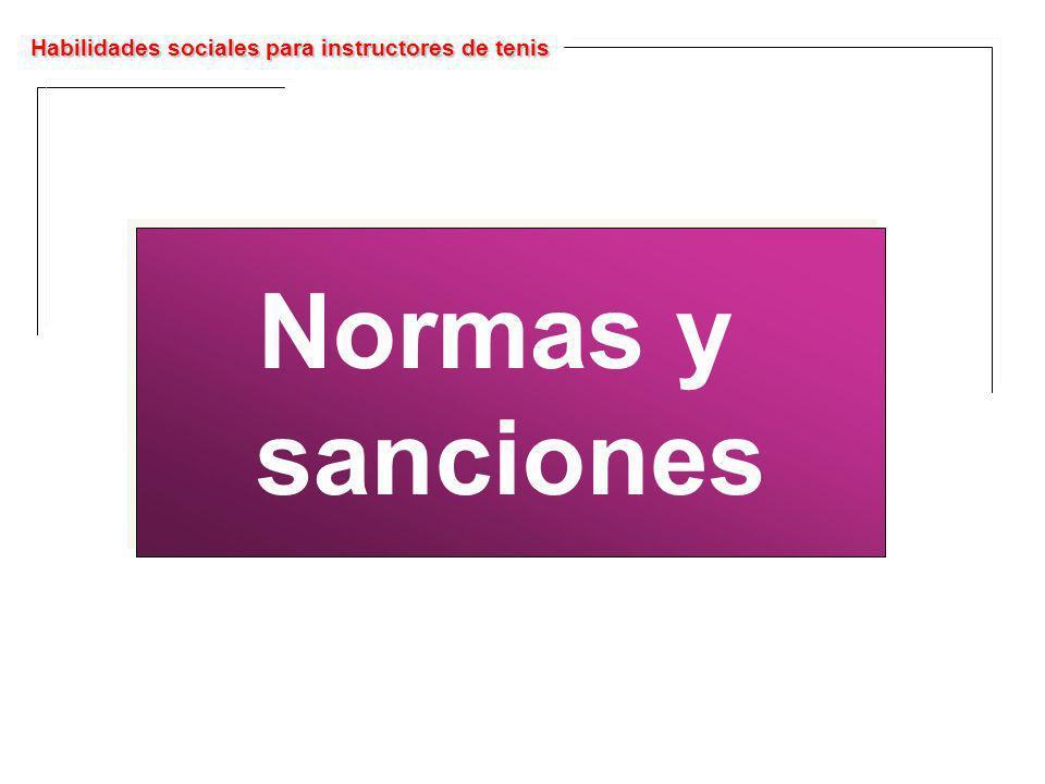 Habilidades sociales para instructores de tenis Normas y sanciones Normas y sanciones