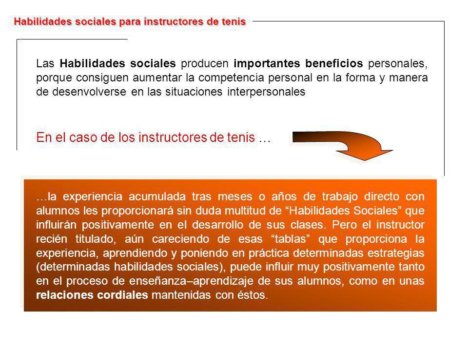 Las Habilidades sociales producen importantes beneficios personales, porque consiguen aumentar la competencia personal en la forma y manera de desenvo
