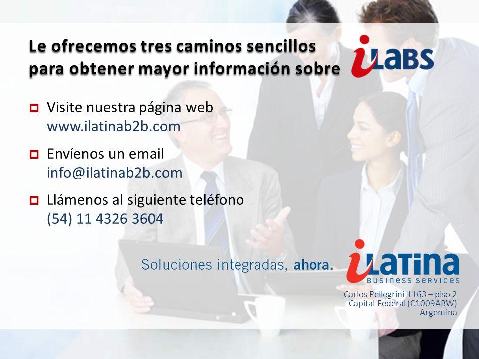 Le ofrecemos tres caminos sencillos para obtener mayor información sobre Visite nuestra página web www.ilatinab2b.com Envíenos un email info@ilatinab2