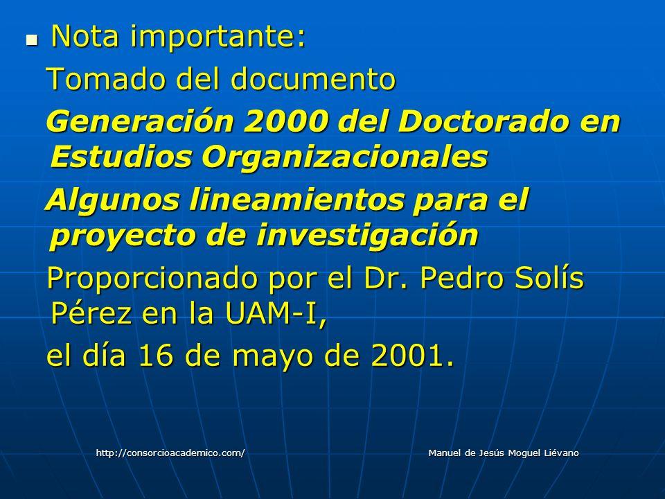 Nota importante: Nota importante: Tomado del documento Tomado del documento Generación 2000 del Doctorado en Estudios Organizacionales Generación 2000