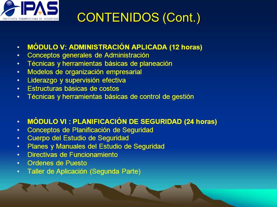 CONTENIDOS (Cont.) MÓDULO V: ADMINISTRACIÓN APLICADA (12 horas) Conceptos generales de Administración Técnicas y herramientas básicas de planeación Mo