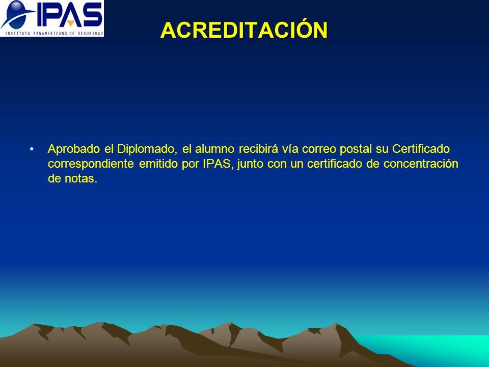 ACREDITACIÓN Aprobado el Diplomado, el alumno recibirá vía correo postal su Certificado correspondiente emitido por IPAS, junto con un certificado de