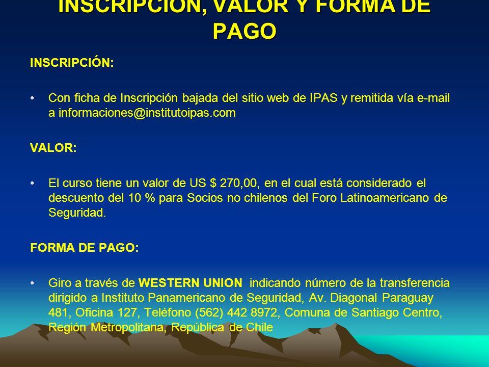 INSCRIPCIÓN, VALOR Y FORMA DE PAGO INSCRIPCIÓN: Con ficha de Inscripción bajada del sitio web de IPAS y remitida vía e-mail a informaciones@institutoi