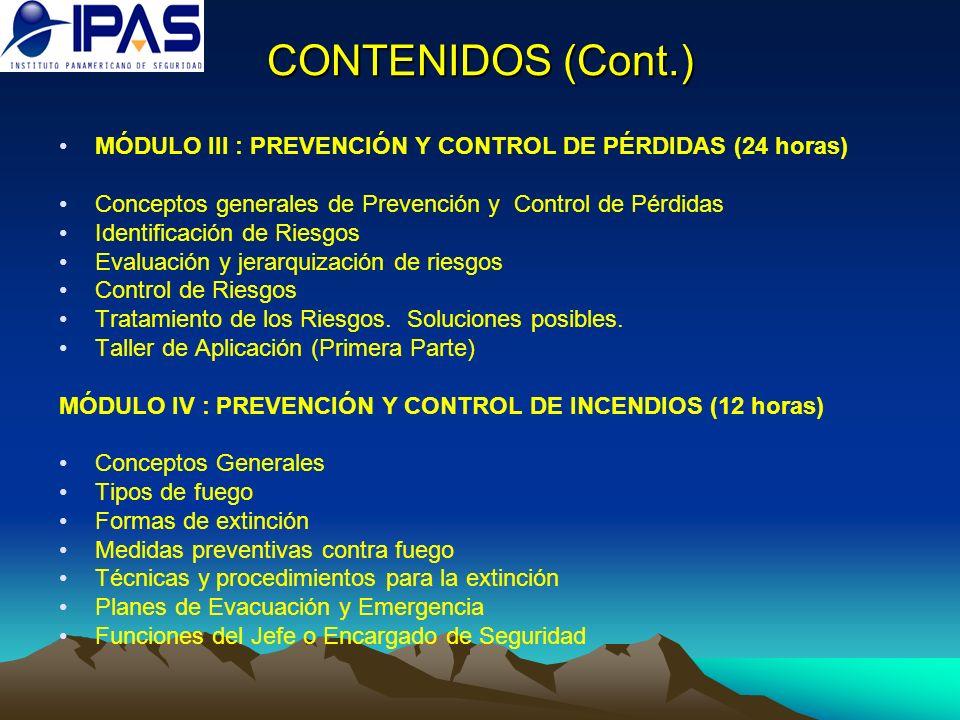 CONTENIDOS (Cont.) MÓDULO III : PREVENCIÓN Y CONTROL DE PÉRDIDAS (24 horas) Conceptos generales de Prevención y Control de Pérdidas Identificación de