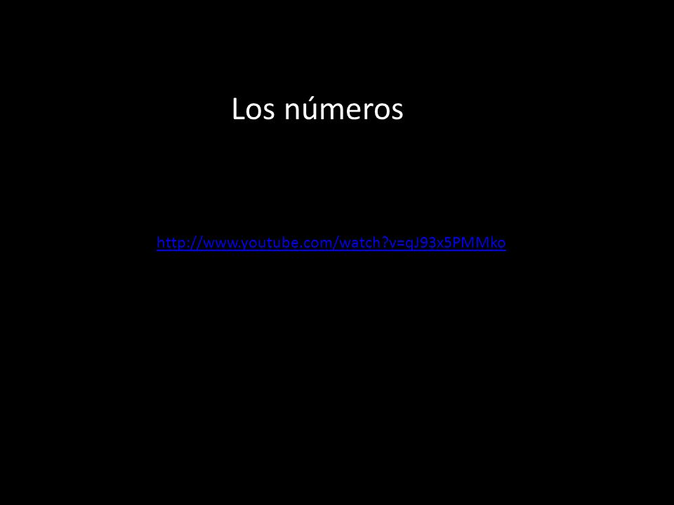 http://www.youtube.com/watch?v=qJ93x5PMMko Los números