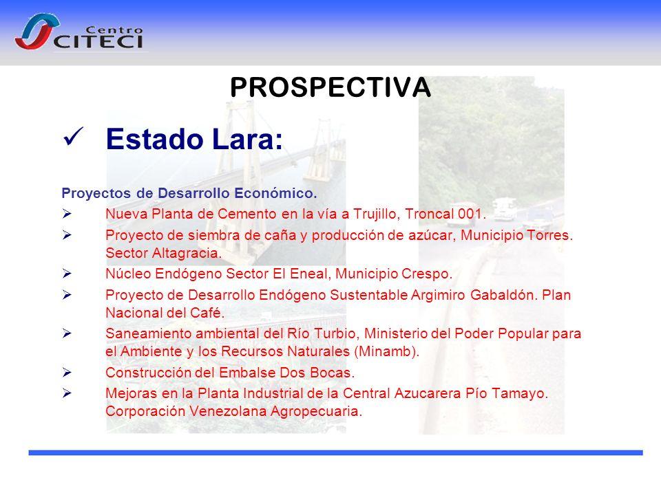 PROSPECTIVA Estado Lara: Proyectos de Desarrollo Económico. Nueva Planta de Cemento en la vía a Trujillo, Troncal 001. Proyecto de siembra de caña y p