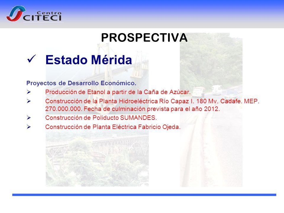PROSPECTIVA Estado Mérida Proyectos de Desarrollo Económico. Producción de Etanol a partir de la Caña de Azúcar. Construcción de la Planta Hidroeléctr
