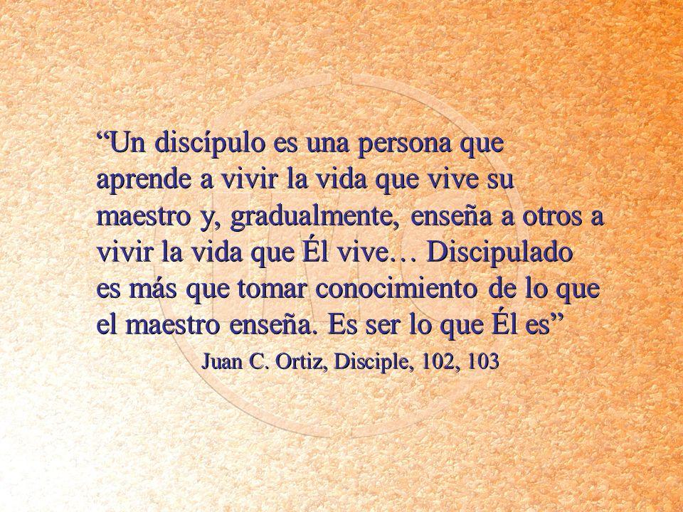 Un discípulo es una persona que aprende a vivir la vida que vive su maestro y, gradualmente, enseña a otros a vivir la vida que Él vive… Discipulado e