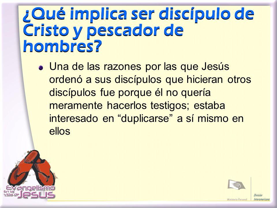 ¿Qué implica ser discípulo de Cristo y pescador de hombres? Una de las razones por las que Jesús ordenó a sus discípulos que hicieran otros discípulos