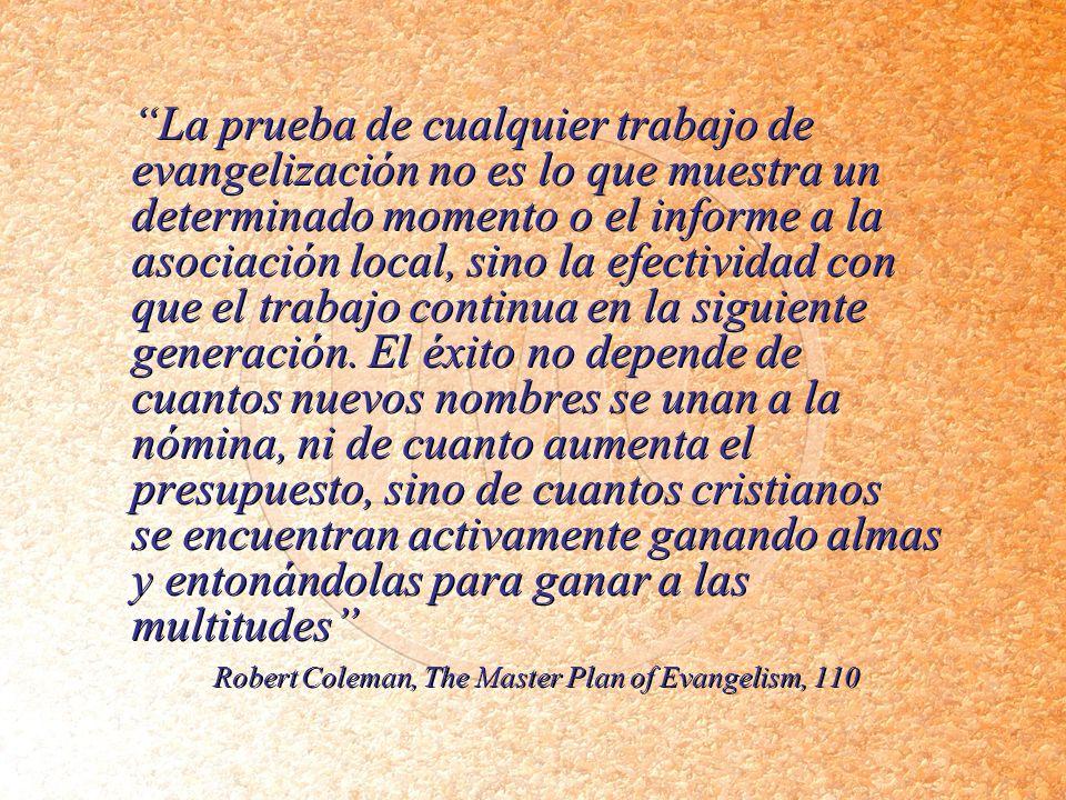 La prueba de cualquier trabajo de evangelización no es lo que muestra un determinado momento o el informe a la asociación local, sino la efectividad c