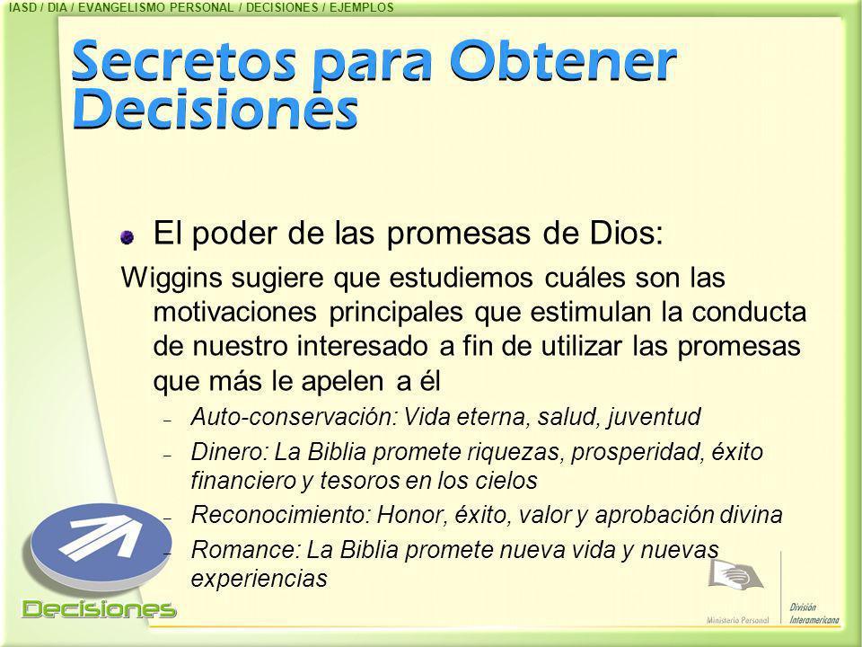 Secretos para Obtener Decisiones El poder de las promesas de Dios: Wiggins sugiere que estudiemos cuáles son las motivaciones principales que estimula
