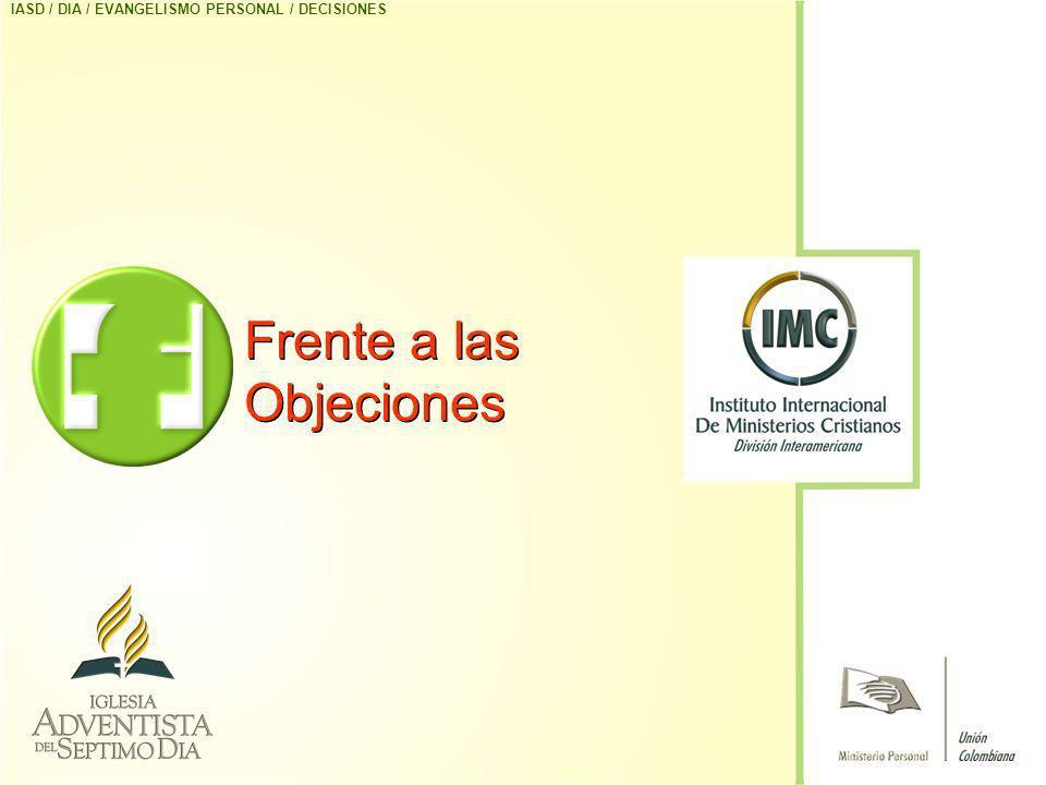 Frente a las Objeciones IASD / DIA / EVANGELISMO PERSONAL / DECISIONES